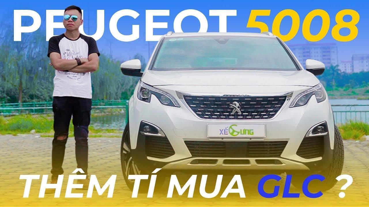 Peugeot 5008 – HAY, ĐẮT và có nên thêm tí để mua GLC…